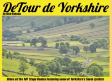 DeTour De Yorkshire : Rides off the TDF Stage Routes Featuring Some of Yorkshire's Finest Cyclists, Hardback Book