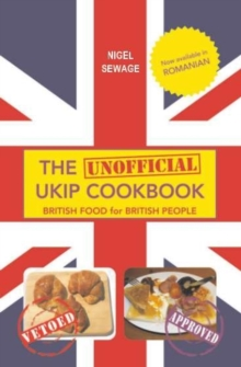 The (Unofficial) UKIP Cookbook : British Food for British People, Paperback Book