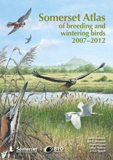 Somerset Atlas of Breeding and Wintering Birds 2007-2012, Hardback Book