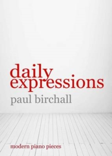 Daily Expressions : Modern Pieces for Piano, Paperback / softback Book