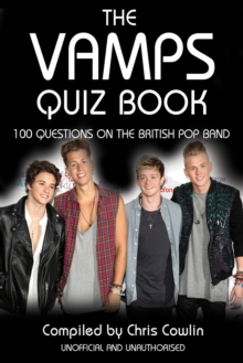 The Vamps Quiz Book : 100 Questions on the British Pop Band, PDF eBook