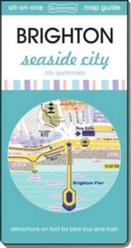 Brighton Seaside City : Map Guide of What to See and How to Get There, Sheet map, folded Book