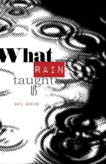 WHAT RAIN TAUGHT US, Paperback Book