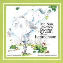 Me Nan Antie Bridie and the Leprechaun, Paperback Book