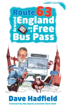 Route 63 : Around England on a Free Bus Pass, Paperback Book