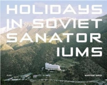 Holidays in Soviet Sanatoriums, Hardback Book