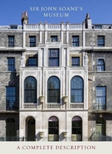 Sir John Soane's Museum: A Complete Description, Paperback Book