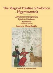 The Magical Treatise of Solomon or Hygromanteia : The True Ancestor of the Key of Solomon, Hardback Book