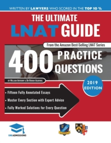 The Ultimate LNAT Guide: 400 Practice Questions : Fully Worked Solutions, Time Saving Techniques, Score Boosting Strategies, 15 Annotated Essays, Law National Admissions Test, Paperback Book