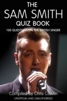 The Sam Smith Quiz Book : 100 Questions on the British Singer, PDF eBook