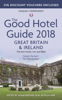 The Good Hotel Guide 2018 Great Britain and Ireland : The Best Hotels, Inns and B&Bs, Paperback Book