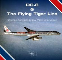 DC-8 and the Flying Tiger Line, Hardback Book