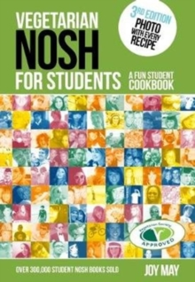 Vegetarian Nosh for Students : A Fun Student Cookbook  - Photo with Every Recipe - Vegetarian Society Approved, Paperback Book