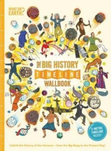 The Big History Timeline Wallbook : Unfold the History of the Universe - from the Big Bang to the Present Day, Hardback Book