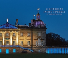 Lightscape: James Turrell at Houghton Hall, Hardback Book