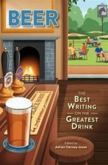 Beer, in So Many Words : The Best Writing on the Greatest Drink, Hardback Book