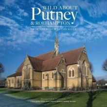 Wild About Putney and Roehampton : From the Heath to the River, Hardback Book