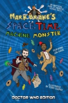 Mark Brake's Space, Time, Machine, Monster, Paperback Book