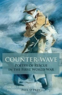 Counter-Wave : Poetry of Rescue in the First World War, Paperback / softback Book