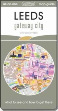 Leeds Gateway City : Map Guide of What to See and How to Get There, Sheet map, folded Book