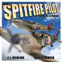 WWII Spitfire Pilot: In the Battle of Britain, Paperback Book