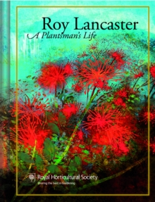 Roy Lancaster : My Life with Plants, Hardback Book