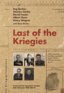 Last of the Kriegies : The Extraordinary True Life Experiences of Five Bomber Command Prisoners of War, Hardback Book