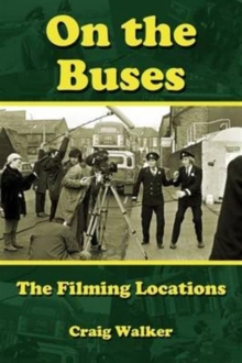 On the Buses : The Filming Locations, Hardback Book