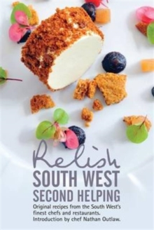 Relish South West - Second Helping : Original Recipes from the Region's Finest Chefs and Restaurants, Hardback Book