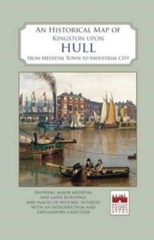 An Historical Map of Kingston Upon Hull, Sheet map, folded Book