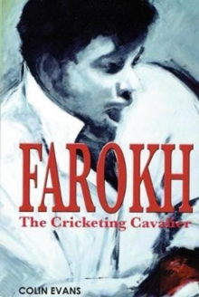 Farokh: The Cricketing Cavalier : The authorised biography of Farokh Engineer, Paperback Book