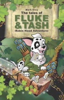 The Tales of Fluke and Tash in Robin Hood Adventure, Paperback Book