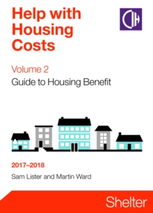 Help With Housing Costs Volume 2: Guide To Housing Benefit 2017-2018, Paperback Book