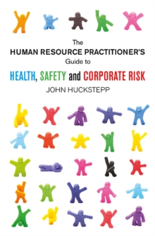 The Human Resource Practitioner's Guide to Health, Safety and Corporate Risk, Paperback Book