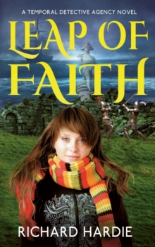 Leap of Faith : A Temporal Detective Agency Novel, Paperback Book