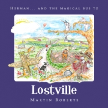 Herman and the Magical Bus to...LOSTVILLE, Paperback / softback Book