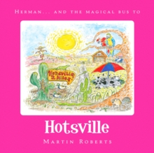 Herman and the Magical Bus to...HOTSVILLE, Paperback / softback Book