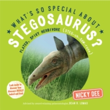 What's So Special About Stegosaurus : Look Inside to Discover How Dinosaurs Really Looked and Lived, Paperback Book