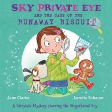Sky Private Eye and the Case of the Runaway Biscuit : A Fairytale Mystery Starring the Gingerbread Boy, Paperback Book
