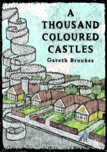 A Thousand Coloured Castles, Hardback Book