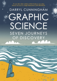 Graphic Science : Seven Journeys of Discovery, Paperback / softback Book