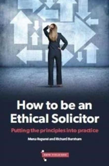 How to be an Ethical Solicitor : Putting the Principles into Practice, Paperback Book