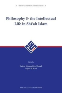 Philosophy and The Intellectual Life In Shi'ah Islam : 1, Hardback Book