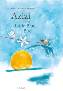 Azizi and the Little Blue Bird, Hardback Book