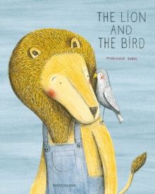 The Lion and The Bird, Hardback Book