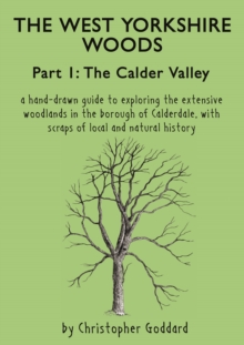 The West Yorkshire Woods : Calder Valley Part 1, Paperback Book