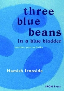Three Blue Beans : Another Year in Haiku, Paperback Book