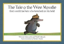 The Tale o the Wee Mowdie that wantit tae ken wha keeched on his heid, Paperback / softback Book