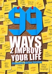 99 Ways to Improve Your Life, Paperback Book