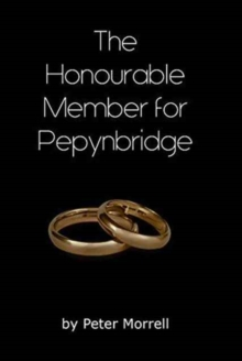 The Honourable Member for Pepynbridge, Paperback / softback Book